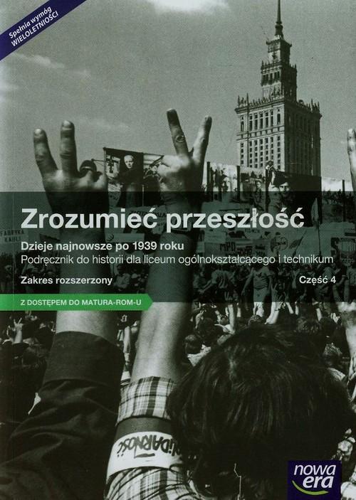 Zrozumieć przeszłość Dzieje najnowsze po 1939 roku Historia Podręcznik Zakres rozszerzony - Kłaczkow Jarosław, Zielińska Agnieszka