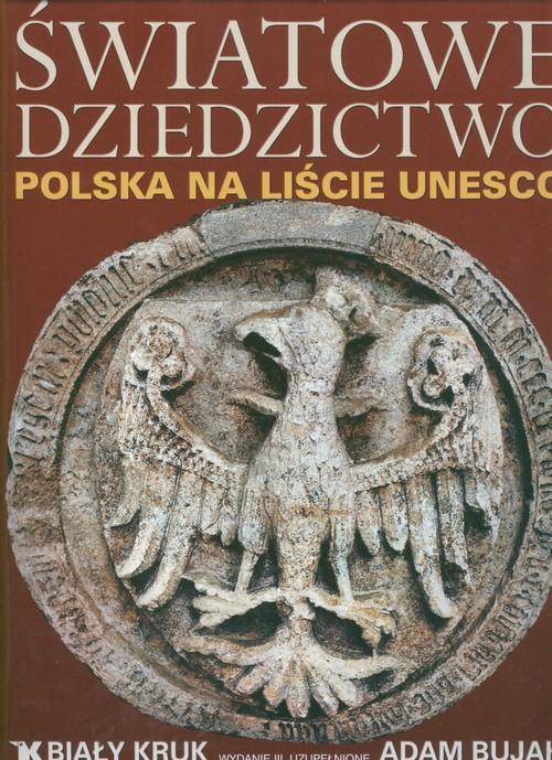 Światowe Dziedzictwo Polska na liście UNESCO - Bujak Adam