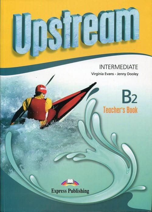 Upstream Intermediate B2 Teacher's Book - Evans Virginia, Dooley Jenny