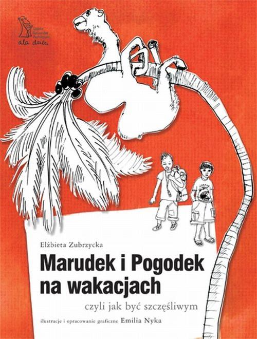 Marudek i Pogodek na wakacjach czyli jak być szczęśliwym - Zubrzycka Elżbieta