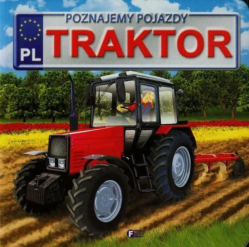 Poznajemy pojazdy Traktor - Jędraszek Izabela