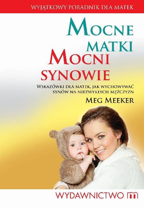 Mocne matki mocni synowie - Meeker Meg