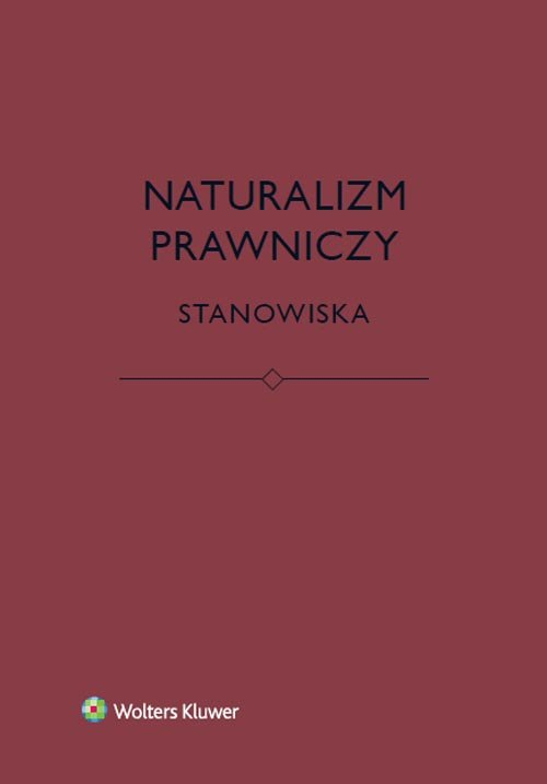 Naturalizm prawniczy Stanowiska - Brożek Bartosz, Eliasz Katarzyna, Kurek Łukasz, Stelmach Jerzy