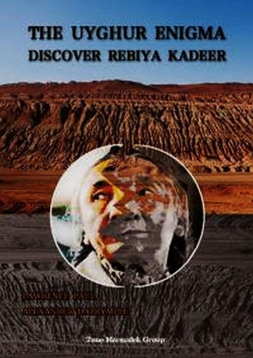 The Uyghur enigma discover Rebiya Kadeer - Paul Laurence, Dalrymple Alexander