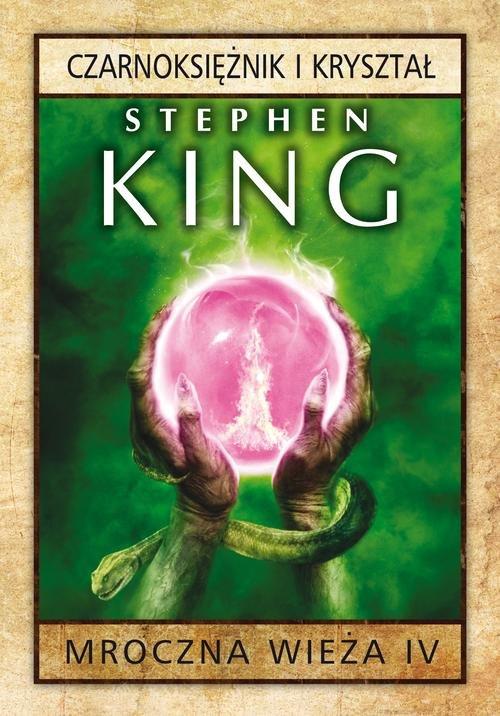 Mroczna wieża Tom 4 Czarnoksiężnik i kryształ - King Stephen