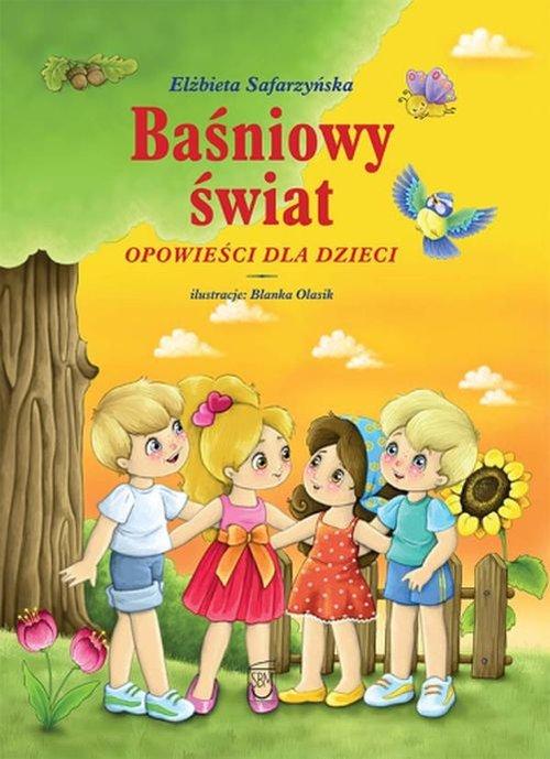 Baśniowy świat - Safarzyńska Elżbieta