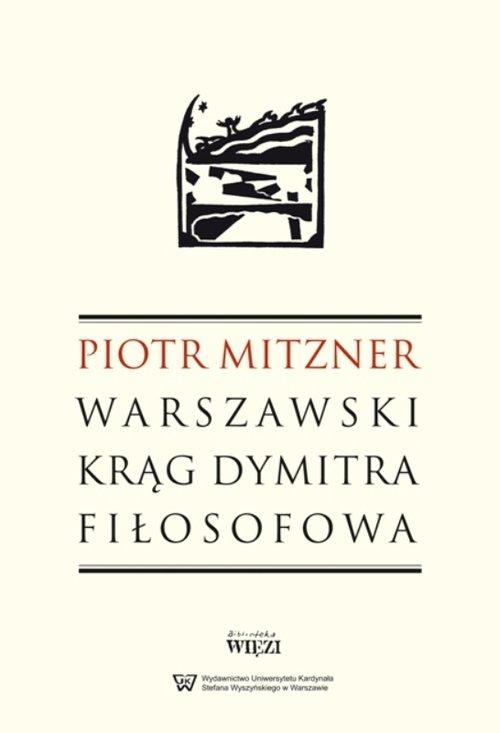 Warszawski krąg Dymitra Fiłosofowa - Mitzner Piotr