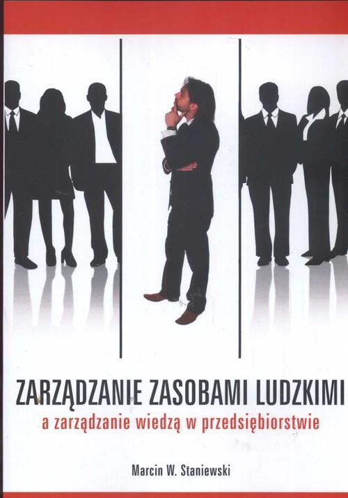 Zarządzanie zasobami ludzkimi a zarządzanie wiedzą w przedsiębiorstwie