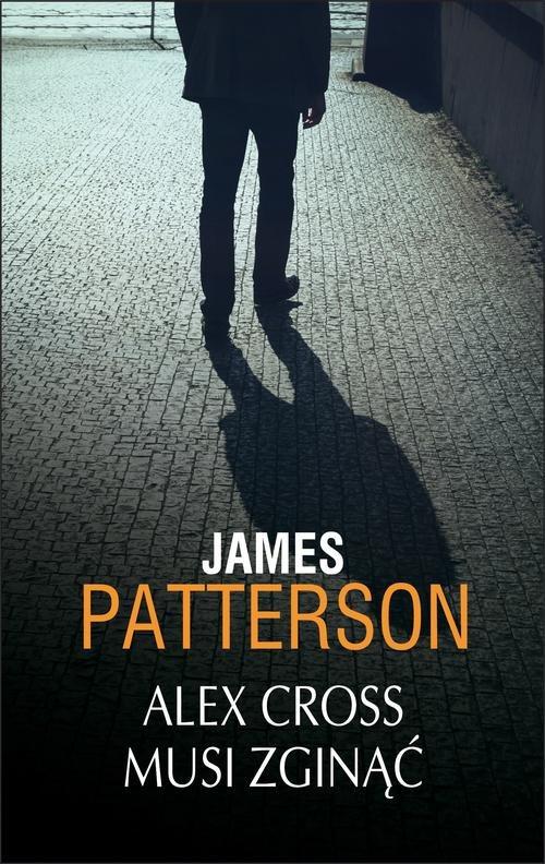Alex Cross musi zginąć - Patterson James
