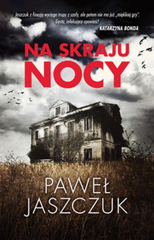 Na skraju nocy - Jaszczuk Paweł