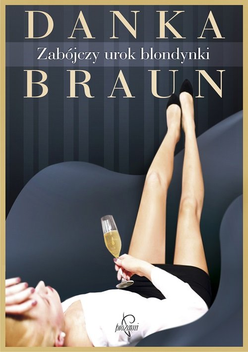 Zabójczy urok blondynki - Braun Danka
