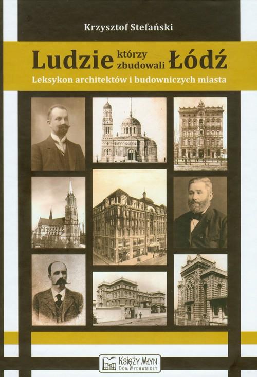 Ludzie, którzy zbudowali Łódź
