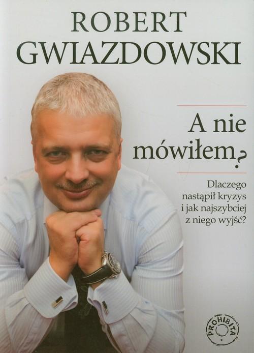 A nie mówiłem - Gwiazdowski Robert