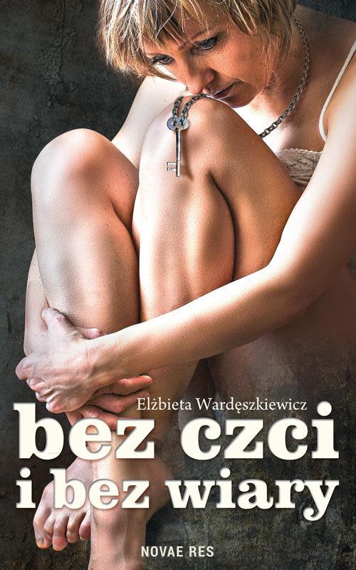 Bez czci i bez wiary - Wardęszkiewicz Elżbieta