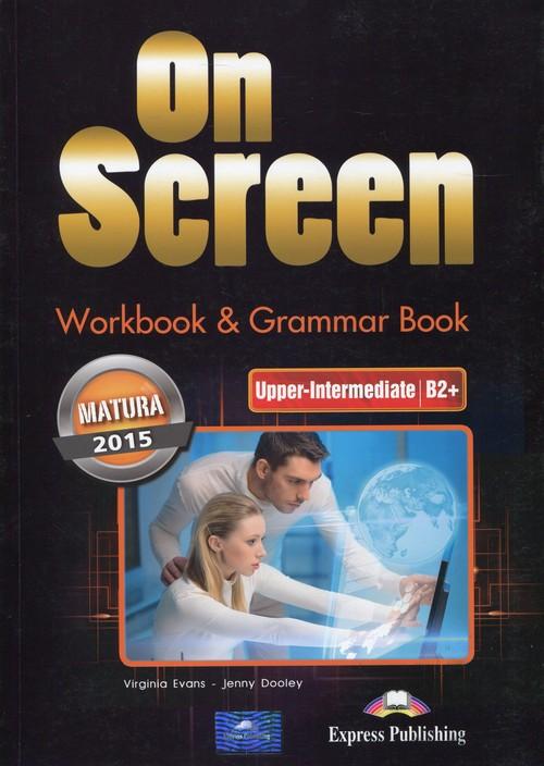 On Screen Upper-Intermediate Matura 2015 Workbook Grammar Book - Evans Virginia, Dooley Jenny
