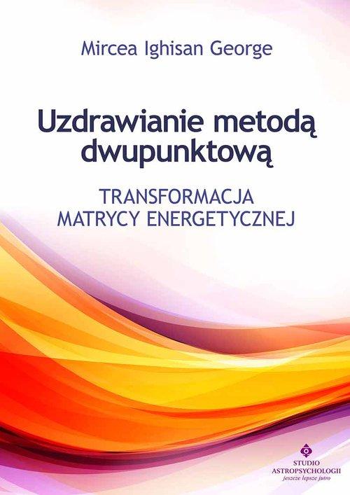 Uzdrawianie metodą dwupunktową - Ighisan George Mircea