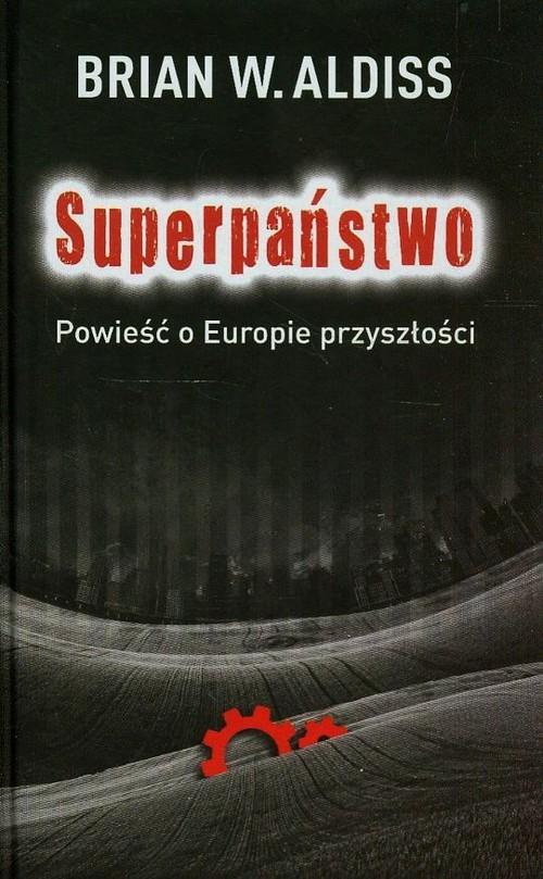 Superpaństwo Powieść o Europie przyszłości