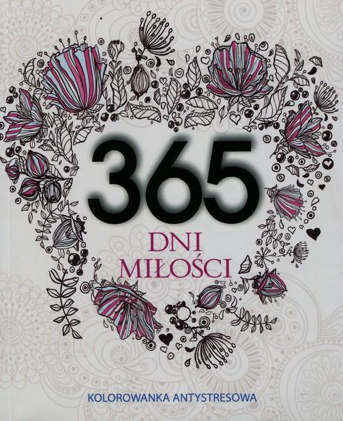 365 dni miłości Kolorowanka antystresowa - Adamska Elżbieta