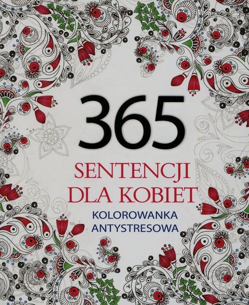 365 sentencji dla kobiet Kolorowanka antystresowa - Adamska Elżbieta