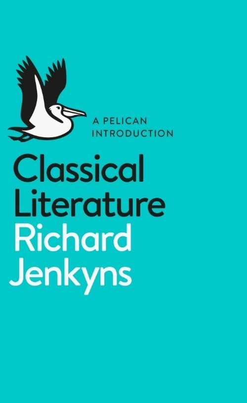 Classical Literature - Jenkyns Richard