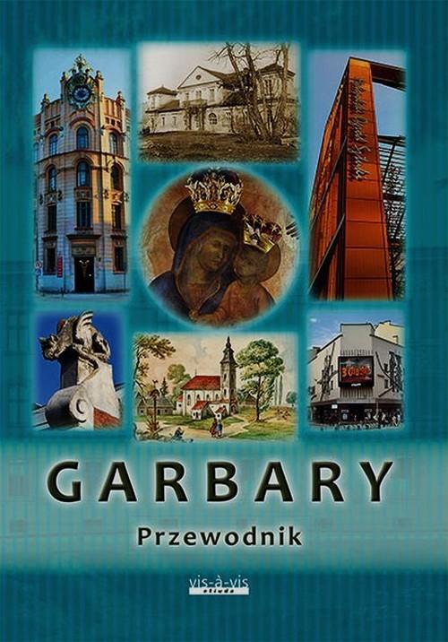 Garbary Przewodnik - Zaraska Leszek, Rodzynkiewicz Ryszard, Sokulska Anna