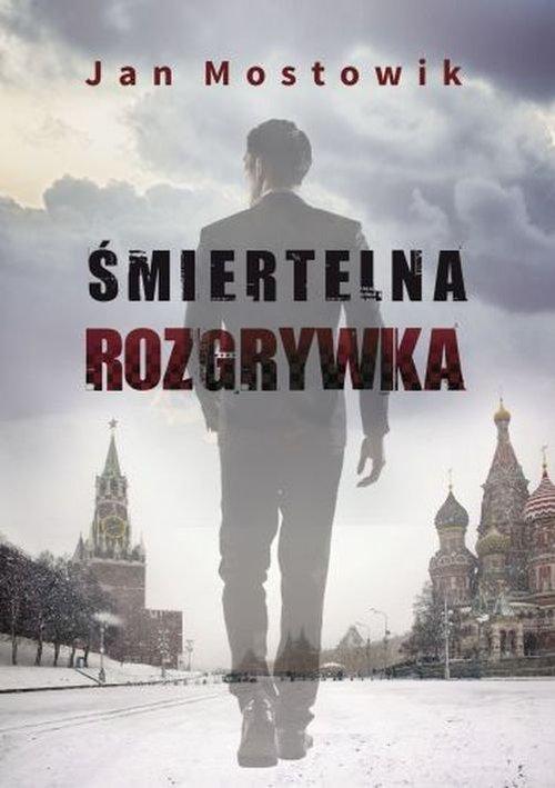 Śmiertelna rozgrywka/Szara Godzina - Mostowik Jan