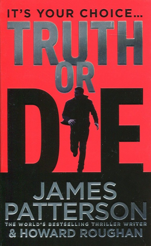 Truth or Die - Patterson James