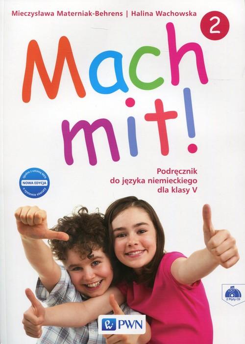Mach mit! 2 Nowa edycja Podręcznik do języka niemieckiego dla klasy 5 + 2CD - Wachowska Halina, Materniak-Behrens Mieczysława