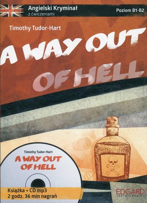 A way out of hell Angielski kryminał z ćwiczeniami + CD mp3 - Tudor-Hart Timothy