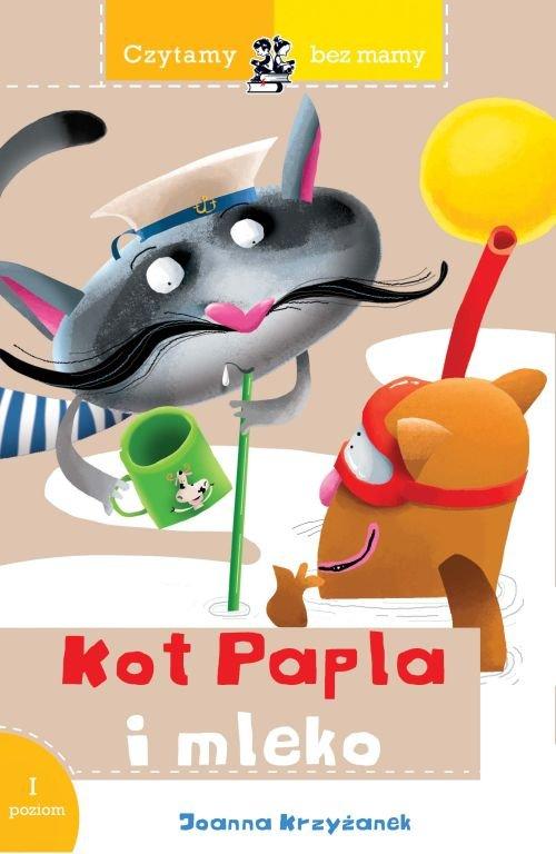 Czytamy bez mamy Kot Papla i mleko - Krzyżanek Joanna