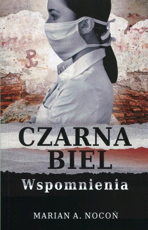 Czarna biel - Nocoń Marian A.