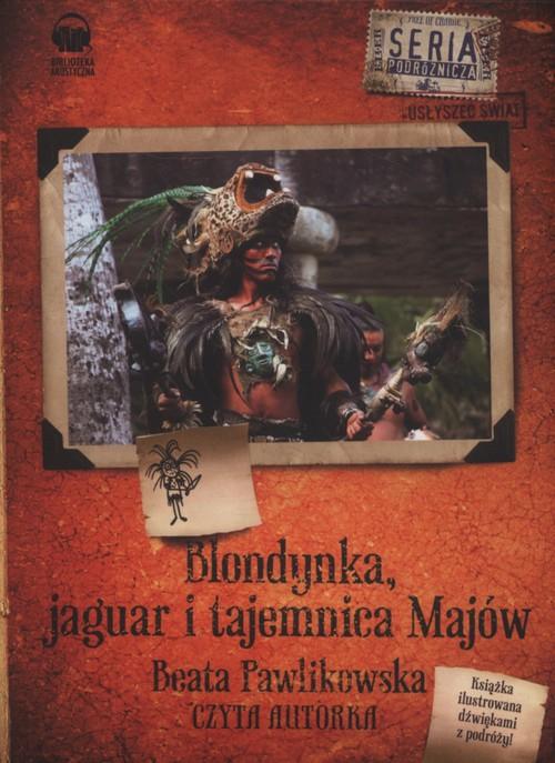 AUDIOBOOK Blondynka jaguar i tajemnica Majów - Pawlikowska Beata