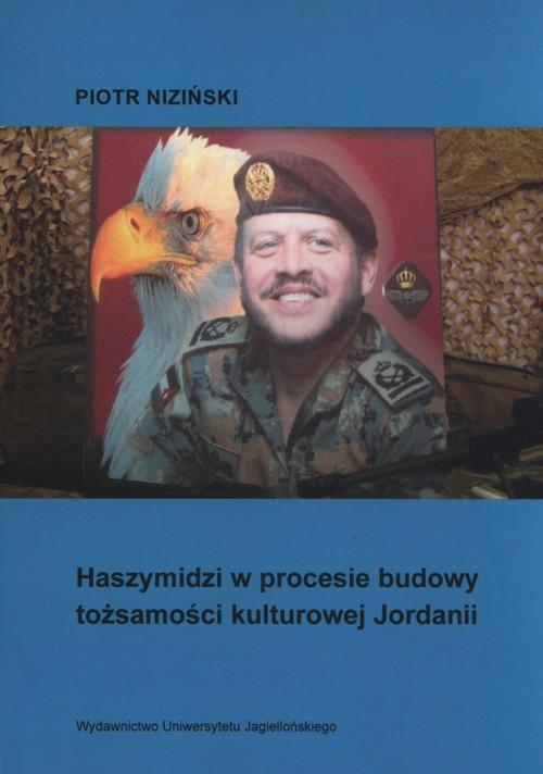 Haszymidzi w procesie budowy tożsamości kulturowej Jordanii - Niziński Piotr