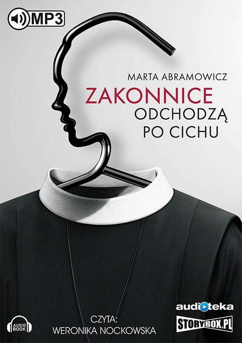 AUDIOBOOK Zakonnice odchodzą po cichu - Abramowicz Marta
