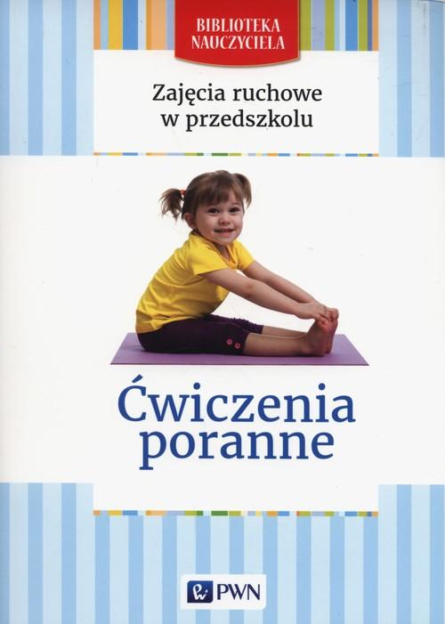 Zajecia ruchowe w przedszkolu Ćwiczenia poranne - Lipiejko Małgorzata