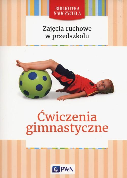 Zajęcia ruchowe w przedszkolu Ćwiczenia gimnastyczne - Lipiejko Malgorzata