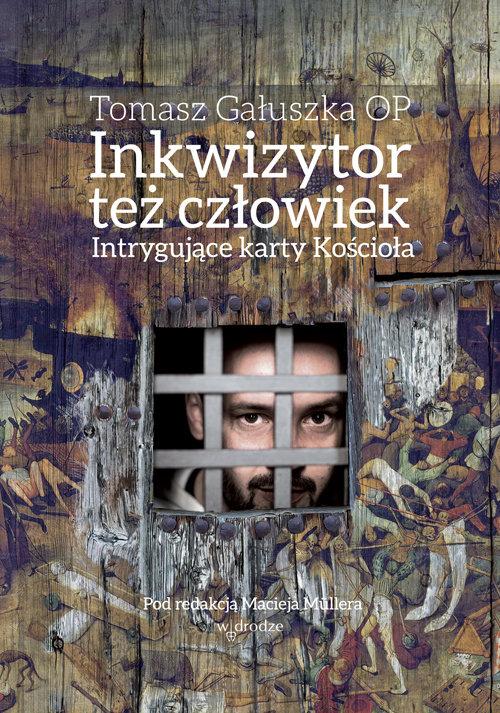 Inkwizytor też człowiek - Gałuszka Tomasz