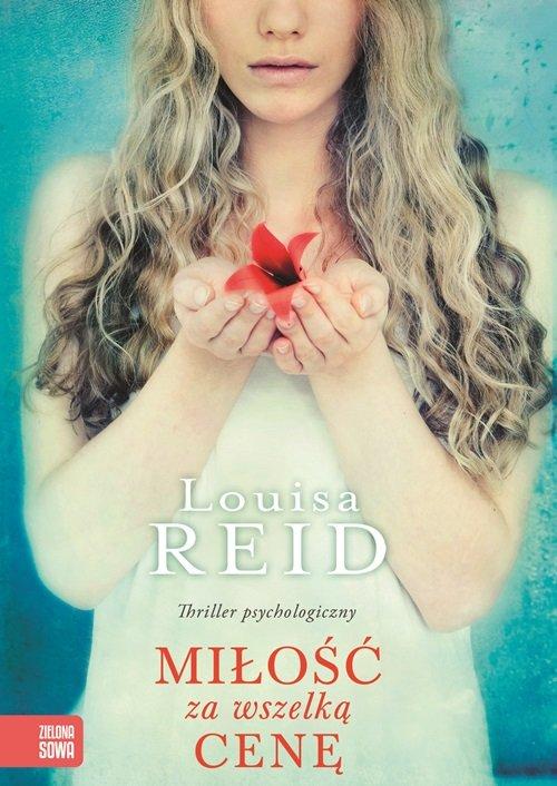 Miłość za wszelka cenę - Reid Louisa