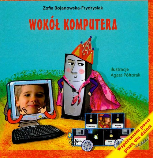 Wokół komputera - Bojanowska-Frydrysiak Zofia
