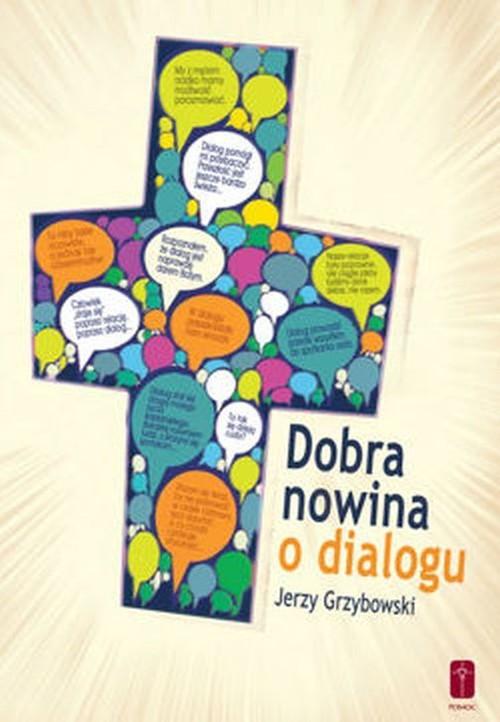 Dobra nowina o dialogu - Grzybowski Jerzy