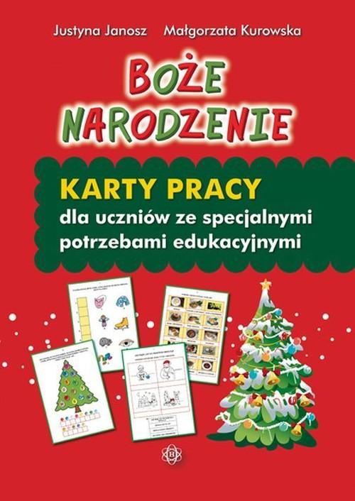 Boże Narodzenie Karty pracy dla uczniów ze specjalnymi potrzebami edukacyjnymi - Janosz Justyna, Kurowska Małgorzata