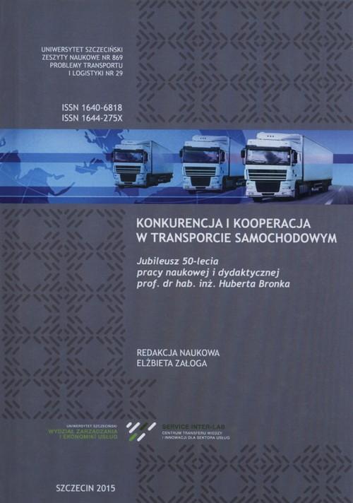 Problemy transportu i logistyki nr 29 Konkurencja i kooperacja w transporcie samochodowym - brak