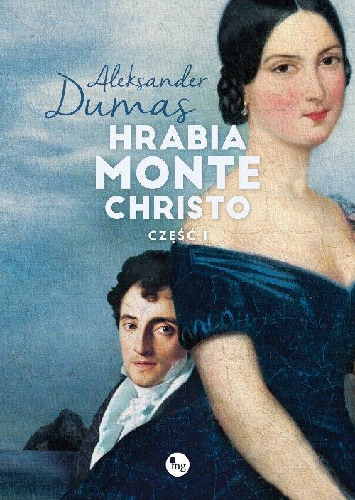 Hrabia Monte Christo Część 1 - Dumas Aleksander
