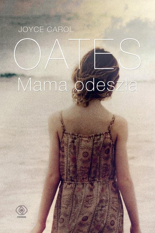 Mama odeszła - Oates Joyce Carol