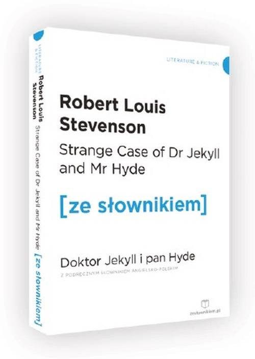 Strange Case of Dr Jekyll and Mr Hyde. Doktor Jekyll i Pan Hyde z podręcznym słownikiem angielsko-po - Stevenson Robert Louis