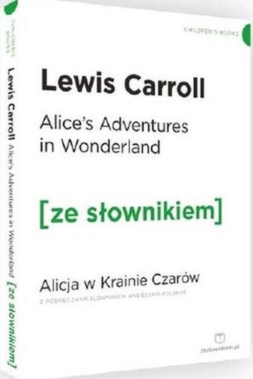 Alice's Adventures in Wonderland Alicja w Krainie Czarów z podręcznym słownikiem angielsko-polskim - Carroll Lewis