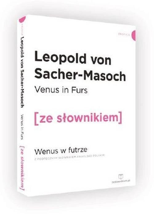 Venus in Furs. Wenus w futrze z podręcznym słownikiem angielsko-polskim - Sacher-Masoch Leopold