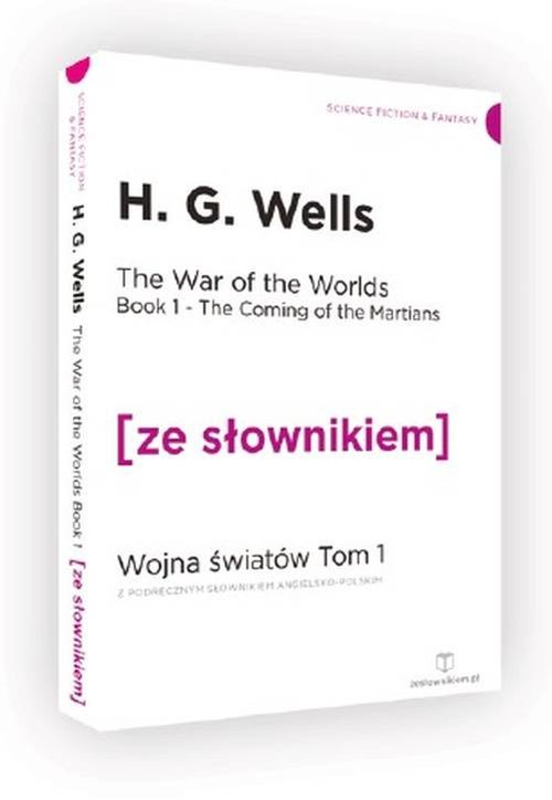 The War of the Worlds. Book 1 The Coming of the Martians. Wojna Światów. Tom 1. Przybycie Marsjan z - Wells H. G.