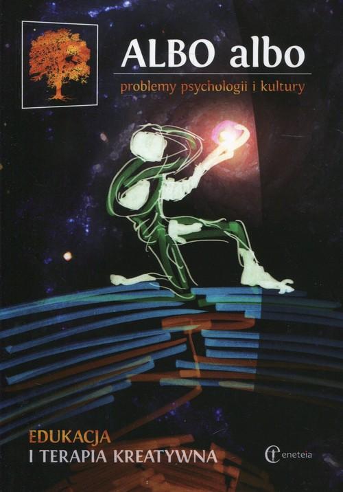 Albo albo problemy psychologii i kultury Edukacja i terapia kreatywna 2/2016 - brak