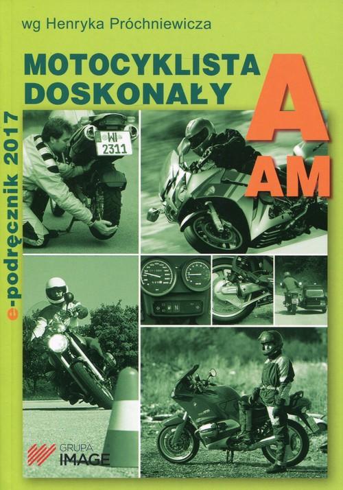 Motocyklista doskonały A E-podręcznik 2017 bez płyty CD - Próchniewicz Henryk